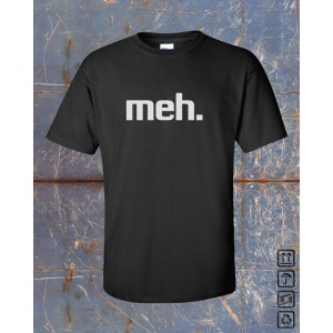 The Meh Shirt