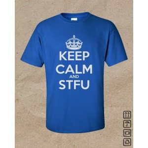 Keep Calm and STFU