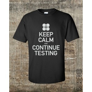 Keep Calm and Continue Testing.