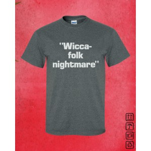 """Wicca-folk nightmare"""